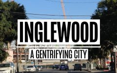 Inglewood: a Gentrifying City