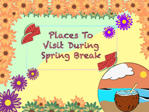 Places to visit during spring break
